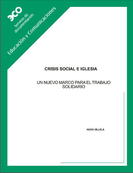 Crisis Social e Iglesia: Un nuevo marco para el trabajo solidario ...